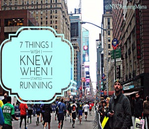 NYC Running Mama: Things I Wish I Knew When I Started