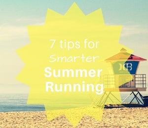 Tips For Smarter Summer Running